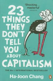 ksiazka tytuł: 23 Things They Dont Tell You About Capitalism autor: Chang Ha-Joon