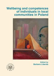 ksiazka tytuł: Wellbeing and competences of individuals in local communities in Poland autor: