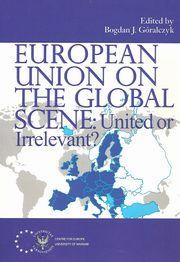 European Union on the Global Scene: United or Irrelevant?,