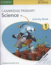 ksiazka tytuł: Cambridge Primary Science Activity Book 1 autor: Board Jon, Cross Alan