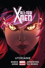 All New X-Men Tom 7 Utopianie, Bendis Brian Michael, Asrar Mahmud, Mundo Mike Del, Sorrentino Andrea