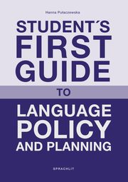 ksiazka tytuł: Student´s First Guide to Language Policy and Planning autor: Hanna Pulaczewska