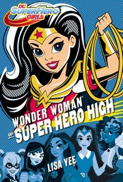 ksiazka tytuł: Wonder Woman w Super Hero High autor: Lisa Yee