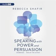 ksiazka tytuł: Speaking with Power and Persuasion autor: Rebecca Shafir