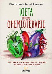 Dieta podczas chemioterapii, Mike Herbert, Joseph Dispenza